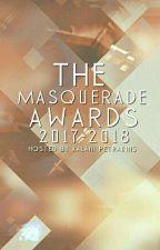 The Masquerade Awards 2017-2018 by MasqueradeOfficial
