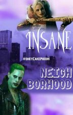 Insane Neighborhood by HoneyCakePuddin