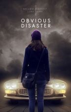 Obvious Disaster,  TOME 1 by LunaRWoods
