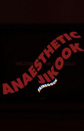 anaesthetic, jikook. by FAIREGGUK