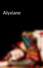 Alyxiane by Stephloveslife
