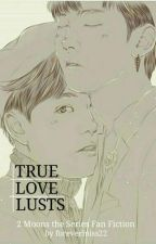 2 MOONS: KIT & MING - TRUE LOVE LUSTS by forevermiss22