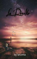 la révolte by larunna