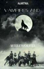 AGARTHA: Vampires And Werewolves by GreenNightBlade