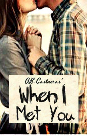 When I Met You... (Luke Sandoval Story) by AnneBernadetteCastueras