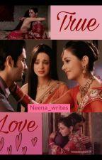 True Love!!! ✔ by Neena_writes