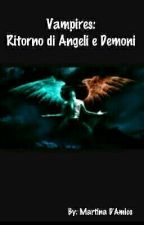 Vampires: Ritorno di Angeli e Demoni by Sangfroid4ever