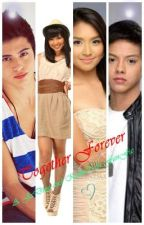 Together Forever (JaDine and KathNiel FanFic) by KathNiellover_123