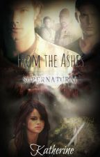 From the Ashes [Sequel to Time Will Tell] by katherinep97