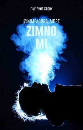 Zimno Mi {ONE SHOT} by Nimfadora_More