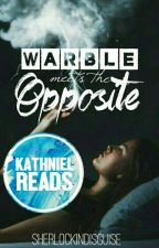 Warble Meets the Opposite (KathNiel - COMPLETED) by sherlockindisguise