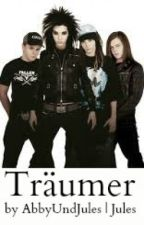 Träumer | Tokio Hotel Fanfiction by AbbyUndJules