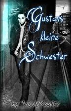 Gustavs kleine Schwester (A Tokio Hotel Fanfiction) by louderthanhell-