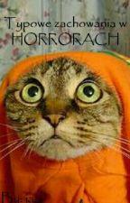 Typowe zachowania w HORRORACH by WiktoriaCoffta