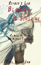 Blood and Sunshine (Reader x Leo) by They_Never_End