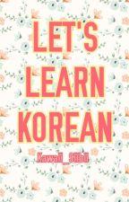 ♡한국어 공부하자 - Let's Learn Korean♡ by Kawaii_Siibii