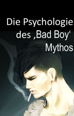Die Psychologie des 'Bad Boy' Mythos by RoxanneMStraight