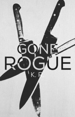 Gone Rogue [Literate Roleplay] by iignisfatuus