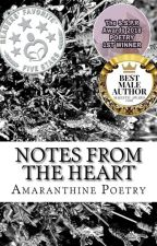 Notes from the Heart  by amaranthinepoetry
