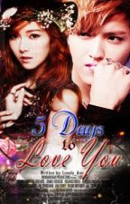 5 Days to Love You by CAPSLOCKXXX