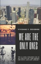 We are the only ones by vivienneFodigrige