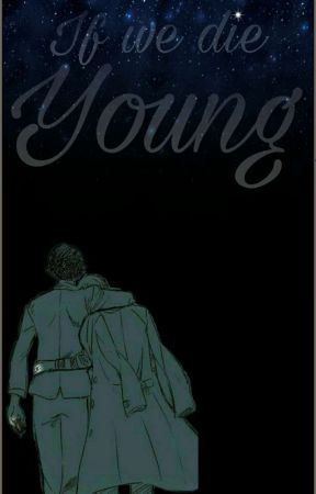 If We Die Young | Teen!lock by Literatilockian