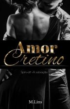 Amor Cretino by M_Lins