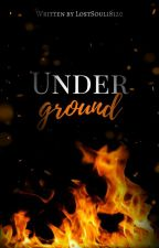 Under ground [1.] by LostSoul18120