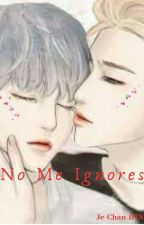 NO ME IGNORES ( NamGi) [Terminada]  by Je-chan-BTS