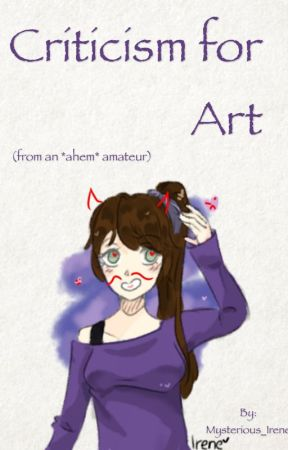 Criticism for art (closed) by Mysterious_Irene