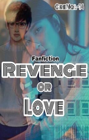 Revenge Or Love by GreNal-14