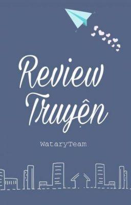 Đọc truyện / ĐỢT 1 / Watary Team | Review Shop [ ĐÓNG ]
