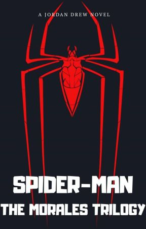 Spider-Man : The Morales Trilogy by TheFictionJay