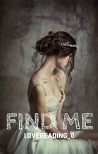 Find Me by LoveReading_0