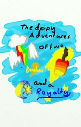 The derpy Adventures of two dashes and a royalty by Thunderwing_Reads