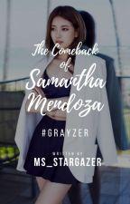 The Comeback of Samantha Mendoza by Ms_Stargazer
