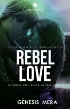 REBEL LOVE© (Wattys2018) by Genesis-MP