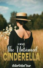 The Untamed Cinderella by Chareeesh