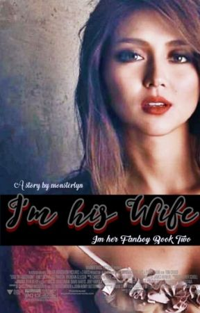 I'm His Wife [Im Her Fanboy book two] by monsterlyn