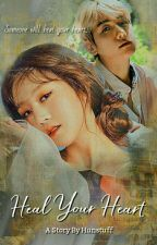 Heal Your Heart (Baekhyun Fanfiction) by Hunstuff