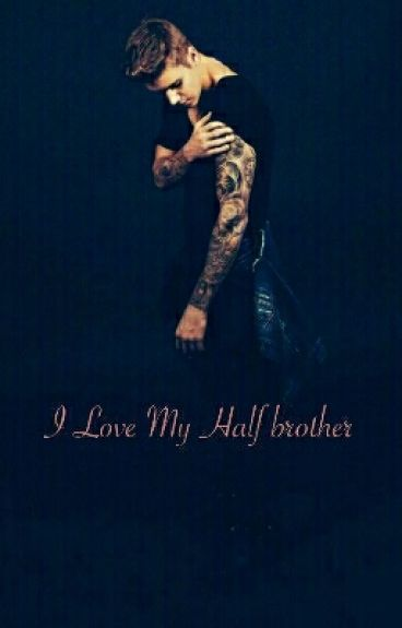 I love my Half Brother ?? Justin Bieber