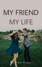 My Friend My Life by KartikaWijaya_