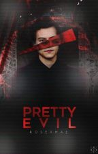 Pretty Evil || H.Styles ✔ by rosexhaz