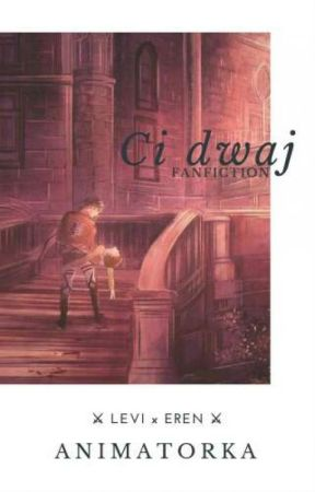 Ci Dwaj |ErenxLevi| by _Animatorka_