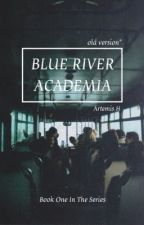 Blue River Academia (GxG) (Completed)  by UnicornAbbyz