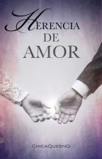 Herencia De Amor © by ChicaQueenG