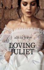 Loving Juliet. by AliciaJk19