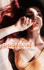 pretend | e.d by xxJessTheFangirlxx