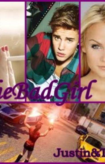 The Bad Girl Justin y tu