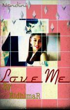LOVE ME!!!!! by RidhimaR